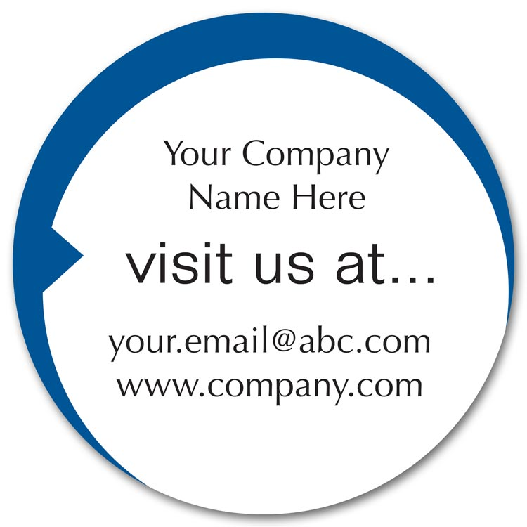 Circle advertising labels printed with your company name and visit us at this website address.